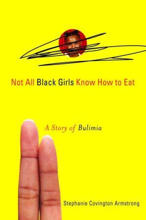 Not All Black Girls Know How to Eat Book Cover