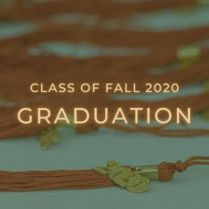 A photo with a green overlay of orange graduation tassels. Gold text added on top of the photo reads class of fall 2020 graduation.